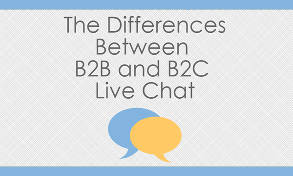 The Differences Between B2B and B2C Live Chat