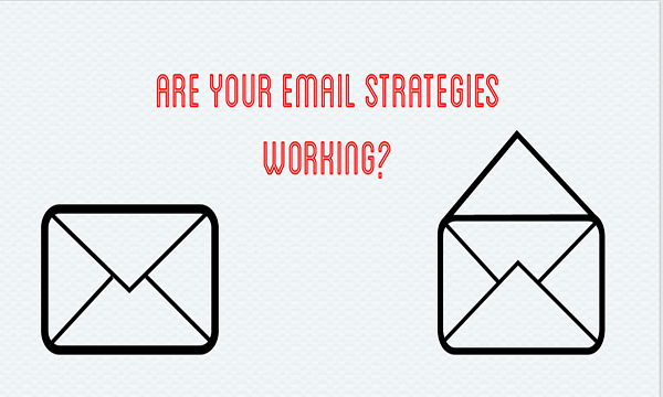 Are Your Email Strategies Working?